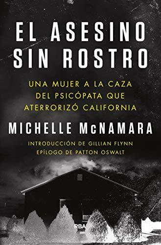 El asesino sin rostro: Una mujer a la caza del psicópata que aterrorizó California (NOVELA POLICÍACA)