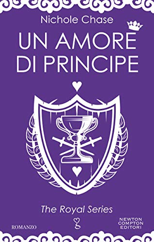 Un amore di principe (The Royal Series Vol. 3) di [Chase, Nichole]