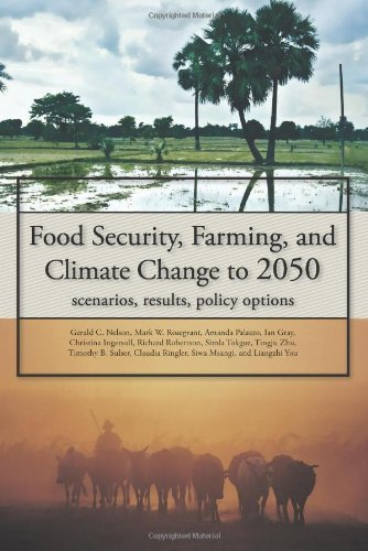Food security, farming, and climate change to 2050: Scenarios, Results, Policy Options by Gerald C. Nelson (2010-11-15)