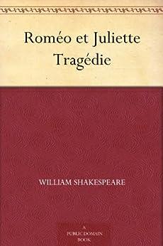 Roméo et Juliette Tragédie par [Shakespeare, William]
