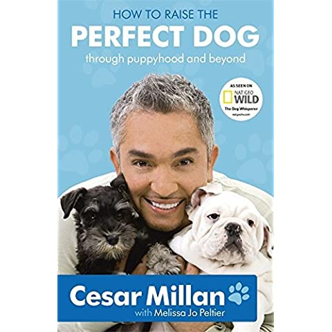 How to Raise the Perfect Dog by Cesar Millan (2-Sep-2010) Paperback