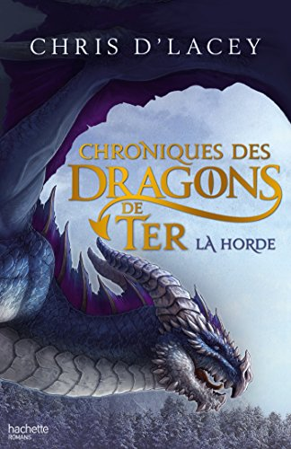 Chroniques des Dragons de Ter, Tome 1 : La Horde