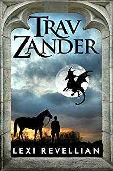 Trav Zander (The Torbrek Duology Book 2) by [Revellian, Lexi]