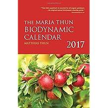 The Maria Thun Biodynamic Calendar 2017 by Matthias Thun (2016-09-28)