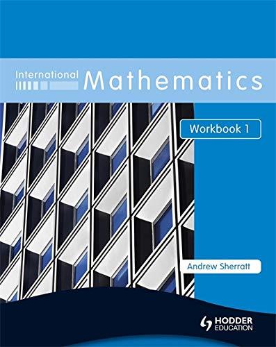International Mathematics Workbook 1: Workbook Bk. 1