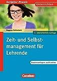 Scriptor Praxis: Zeit- und Selbstmanagement für Lehrende: Buch mit Kopiervorlagen über Webcode