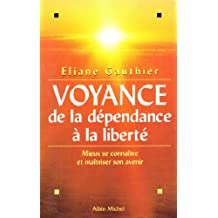 Voyance : De la dépendance à la liberté, mieux se connaître et maîtriser son avenir