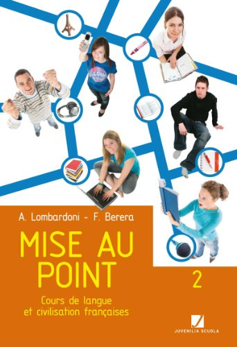 Mise au point. Cours de langue et civilisation francaises. Con CD Audio. Per le Scuole superiori: 2