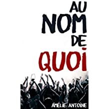 Au nom de quoi (French Edition)