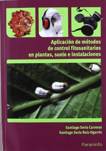Aplicación de métodos de control fitosanitarios en plantas, suelo e instalaciones (Cp - Certificado Profesionalidad) por SANTIAGO SORIA CARRERAS