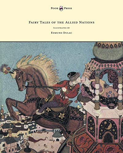 Fairy Tales of the Allied Nations - Illustrated by Edmund Dulac - Dulac Edmund