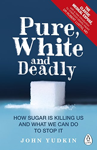 pure-white-and-deadly-how-sugar-is-killing-us-and-what-we-can-do-to-stop-it