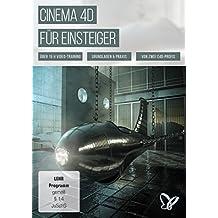 Cinema 4D für Einsteiger - für R16/R17: Für Einsteiger und Aufsteiger in Cinema 4D
