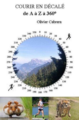 Courir en décalé de A à Z a 360 par Olivier Cabrera