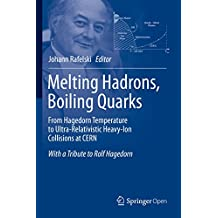 Melting Hadrons, Boiling Quarks - From Hagedorn Temperature to Ultra-Relativistic Heavy-Ion Collisions at CERN: With a Tribute to Rolf Hagedorn