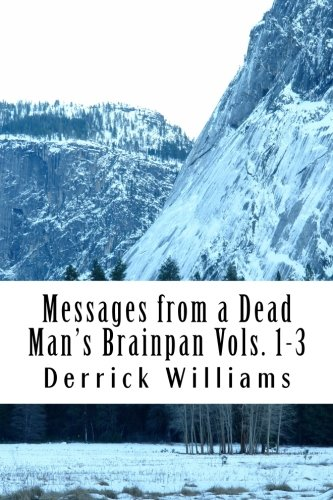 Messages from a Dead Man's Brainpan Vol1-3