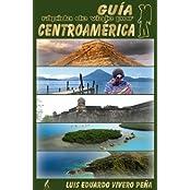 Guía rápida de viaje por Centroamérica (Spanish Edition)