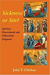 Sickness or Sin?: CHIRBAN Spiritual Discernment and Differential Diagnosis by John T. Chirban (2001-01-01)