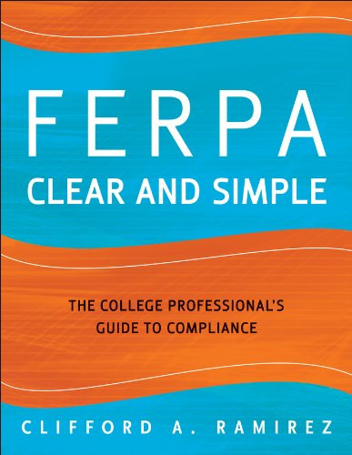 FERPA Clear and Simple: The College Professional's Guide to Compliance (English Edition) PDF Books
