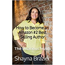 How to Become an Amazon #2 Best Selling Author: The HilariousTruth (English Edition)