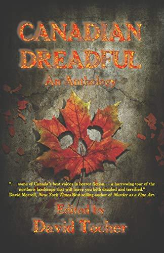 Canadian Dreadful: An Anthology (English Edition)