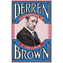 Confessions of a Conjuror by Derren Brown (2010-08-02)