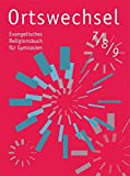 Ortswechsel 7/8/9: Evangelisches Religionsbuch f?r Gymnasien/ Ausgabe NRW