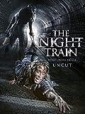 The Night Train: Fahrt in die Hölle (Uncut)