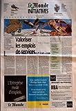 MONDE DES INITIATIVES (LE) du 15/05/1996 - EXPERIENCES - LES PETITES ENTREPRISES INCITEES A RECRUTER TRIBUNE PAR PATRICK BRODY VALORISER LES EMPLOIS DE SERVICES PAR ALAIN LEBAUBE DOSSIER - LES SERVICES DE PROXIMITE DOIVENT S'APPUYER SUR UNE DEMANDE LOCALE PAR CLARISSE FABRE L'EMPLOI FAMILIAL EN QUETE DE PROFESSIONNALISATION PAR NATHALIE MLEKUZ LES EMPLOYEURS POURRAIENT CONTRIBUER A UN NOUVEAU CHEQUE DE PAIEMENT PAR OLIVIER PIOT LA VIENNE EST L'UN DES DIX DEPARTEMENTS QUI EXPERIMENTENT LE TI...