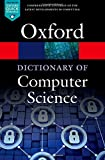 A Dictionary of Computer Science 7/e (Oxford Quick Reference)
