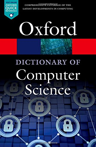 A Dictionary of Computer Science (Oxford Quick Reference)