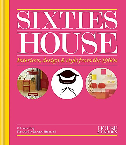 House & Garden Sixties House: Interiors, design & style from the 1960s por Catriona Gray