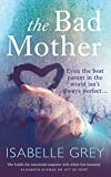 The Bad Mother by Isabelle Grey