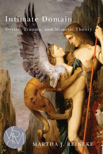 Intimate Domain: Desire, Trauma, and Mimetic Theory (Studies in Violence, Mimesis, and Culture Series)