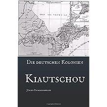 Die Deutschen Kolonien  -  Kiautschou