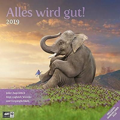 Alles Wird Gut 2019, Wandkalender / Broschürenkalender Im Hochformat (Aufgeklappt 30X60 Cm) - Geschenk-Kalender Mit Monatskalendarium Zum Eintragen