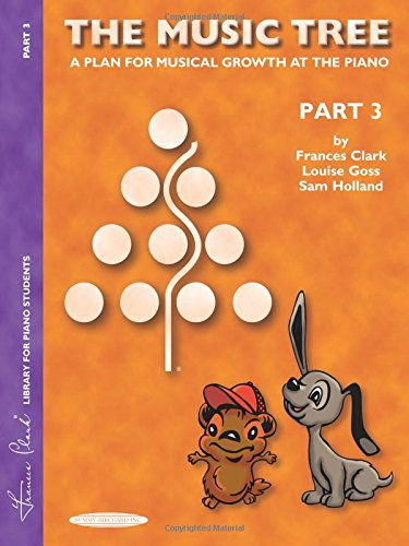The Music Tree Student's Book: Part 3 -- A Plan for Musical Growth at the Piano