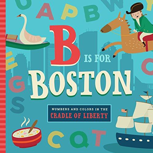 B Is for Boston (ABC Regional Board Books)