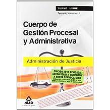 Cuerpo De Gestión Procesal Y Administrativa De La Administración De Justicia (Turno Libre). Temario. Volumen Ii
