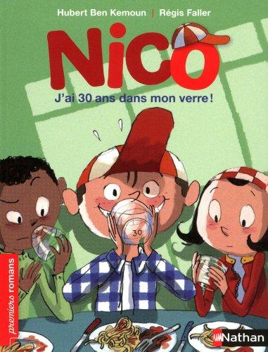 Nico, j'ai 30 ans dans mon verre - Roman Vie quotidienne - De 7 à 11 ans par Hubert Ben Kemoun