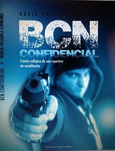 BCN CONFIDENCIAL: Crónica callejera de una reportera sin acreditación