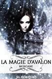 La magie d'Avalon 1. Morgane (French Edition)