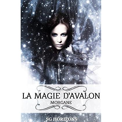 La magie d'Avalon 1. Morgane
