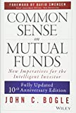 Common Sense on Mutual Funds, Fully Updated 10th Anniversary Edition