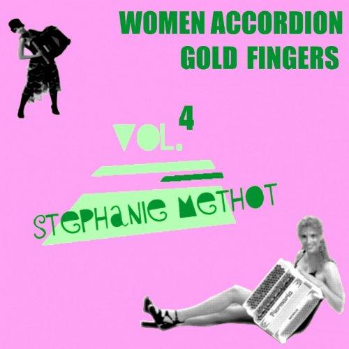 Women Accordion Gold Fingers, Vol. 4 (Stéphanie Méthot) -