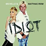 Idiot (with Matthias Reim)