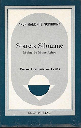 Starets Silouane, moine du Mont-Athos, 1866-1938 : Vie, doctrine et écrits par Archimandrite Sophrony