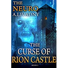 The Curse of Rion Castle (The Neuro Book #2) LitRPG Series (English Edition)