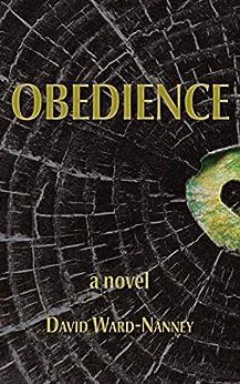 Obedience: a novel (English Edition) di [David Ward-Nanney]