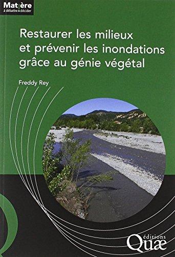 Restaurer les milieux et prévenir les inondations grce au génie végétal